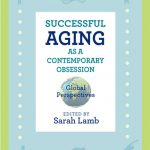 Successful Aging as Contemporary Obsession: Global Perspectives