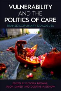 Photo of the cover of the book, Vulnerability and the Politics of Care, which has an image of a smashed pomegranate on the ground.